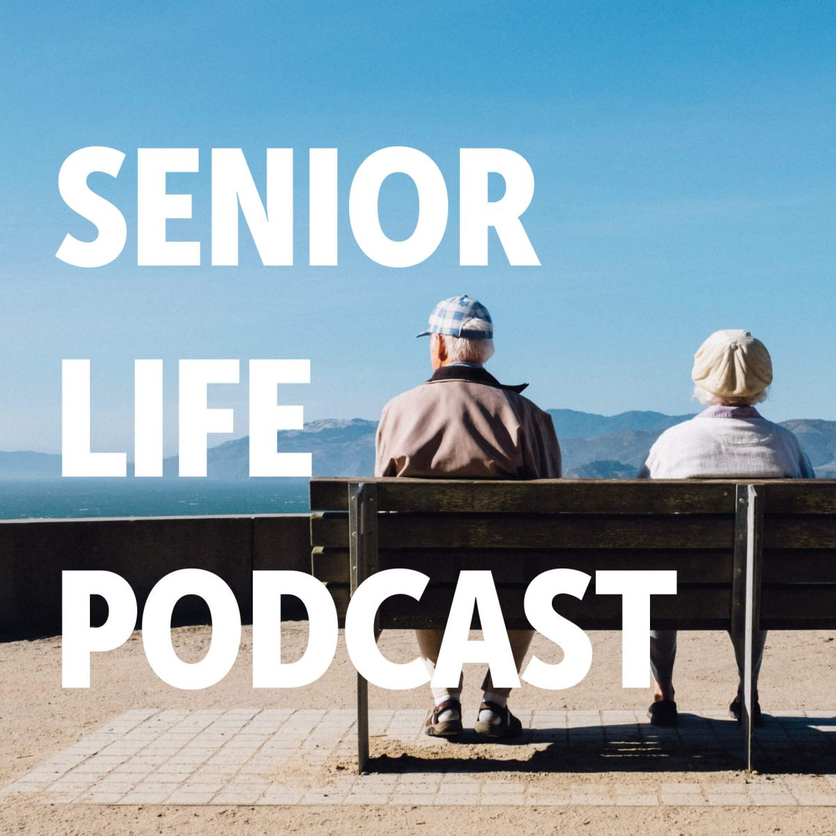 Senior Life Podcast